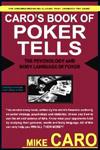 Il libro di Mike Caro sui Tells dek poker, per capire come leggere le mosse dell'avversario.